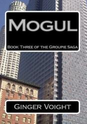 Mogul (Groupie, #3) Pdf Book