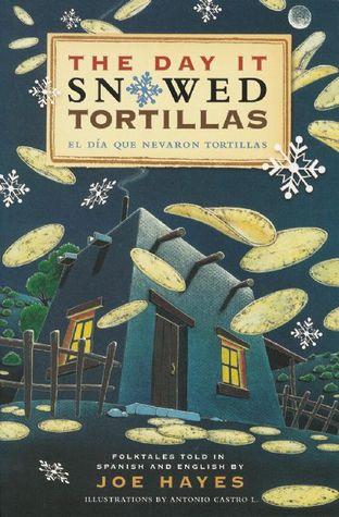 The Day It Snowed Tortillas / El día que nevó tortilla