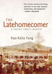 The Latehomecomer: A Hmong Family Memoir Pdf Book