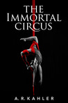 The Immortal Circus (Cirque des Immortels, #1)