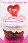 The Girls' Guide to Love and Supper Clubs