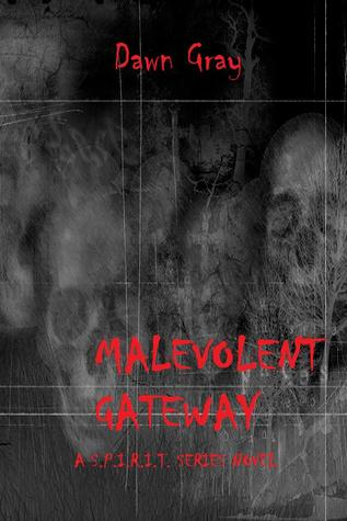 Malevolent Gateway (S.P.I.R.I.T., #2) by Dawn Gray ...