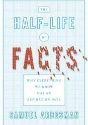 The Half-life of Facts: Why Everything We Know Has an Expiration Date Pdf Book
