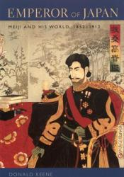 Emperor of Japan: Meiji and His World, 1852-1912 Pdf Book