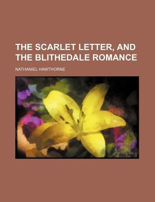 The Scarlet Letter, and the Blithedale Romance