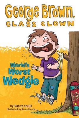 World's Worst Wedgie (George Brown, Class Clown, #3)