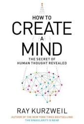 How to Create a Mind: The Secret of Human Thought Revealed Pdf Book