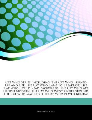 Articles on Cat Who Series, Including: The Cat Who Turned on and Off, the Cat Who Came to Breakfast, the Cat Who Could Read Backwards, the Cat Who Ate Danish Modern, the Cat Who Went Underground, the Cat Who Saw Red