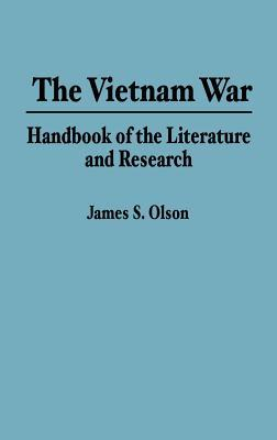 The Vietnam War: Handbook of the Literature and Research