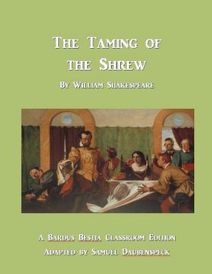 The Taming of the Shrew: Bardus Bestia Classroom Edition