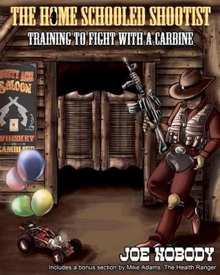 The Home Schooled Shootist: Training to Fight with a Carbine