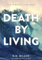 Death by Living: Life Is Meant to Be Spent Pdf Book