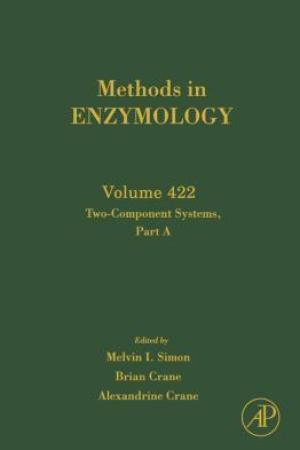 Methods in Enzymology, Volume 422: Two-Component Signaling Systems, Part A