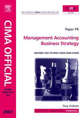 Cima Exam Practice Kit Management Accounting Business Strategy: 2007 Edition