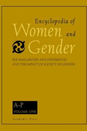 Encyclopedia of Women and Gender, Two-Volume Set: Sex Similarities and Differences and the Impact of Society on Gender