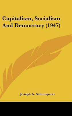 Capitalism, Socialism And Democracy (1947)