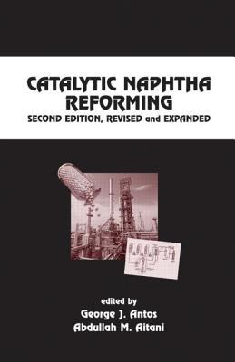 Catalytic Naphtha Reforming, Revised and Expanded