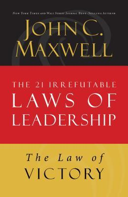 The Law of Victory: Lesson 15 from the 21 Irrefutable Laws of Leadership