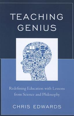 Teaching Genius: Redefining Education with Lessons from Science and Philosophy