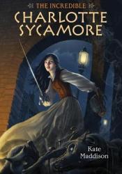 The Incredible Charlotte Sycamore (Charlotte Sycamore, #1) Pdf Book