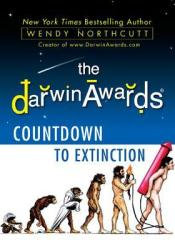 The Darwin Awards Countdown to Extinction Pdf Book