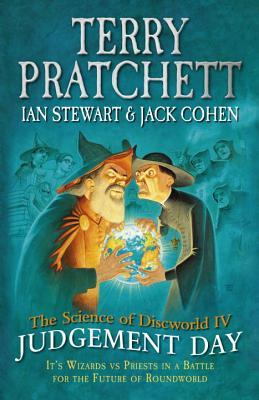Judgement Day (The Science of Discworld, #4)