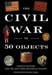 The Civil War in 50 Objects Pdf Book