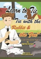 Learn to Tie a Tie with the Rabbit and the Fox: Story with Instructional Song Pdf Book