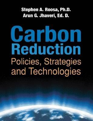 Carbon Reduction: Policies, Strategies, and Technologies