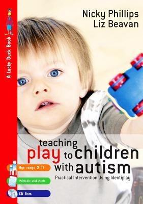 Teaching Play to Children with Autism: Practical Interventions Using Identiplay