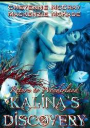 Kalina's Discovery (Return to Wonderland, #2) Pdf Book