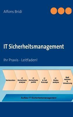 IT Sicherheitsmanagement: Ihr Praxis - Leitfaden!