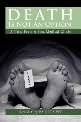 Death Is Not an Option: A View from a Free Medical Clinic