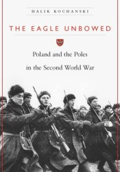 The Eagle Unbowed: Poland and the Poles in the Second World War Pdf Book