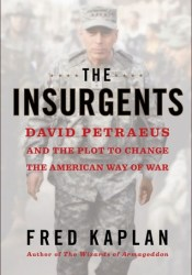 The Insurgents: David Petraeus and the Plot to Change the American Way of War Pdf Book