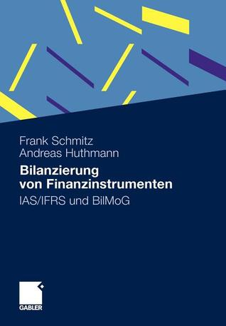 Bilanzierung Von Finanzinstrumenten: IAS/Ifrs Und Bilmog