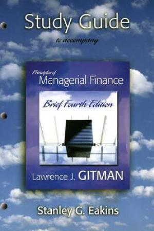Study Guide for Principles of Managerial Finance, Brief Edition [with MyFinanceLab Access Card]