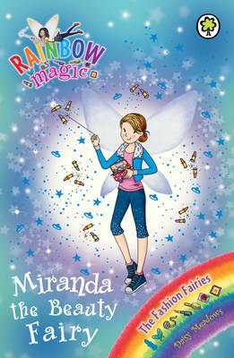 Miranda the Beauty Fairy (Rainbow Magic, #120; The Fashion Fairies, #1)