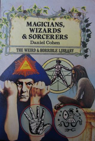 Magicians, Wizards, & Sorcerers