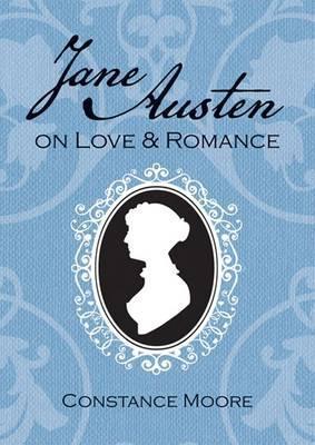 Jane Austen on Love & Romance