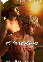 Arresting Love (Wild R Farm, #2) Pdf Book