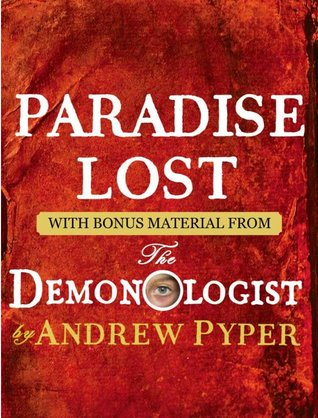 Paradise Lost (with bonus material from The Demonologist)