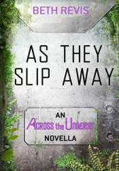 As They Slip Away (Across the Universe, #2.5) Pdf Book