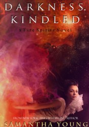 Darkness, Kindled (Fire Spirits, #4) Pdf Book