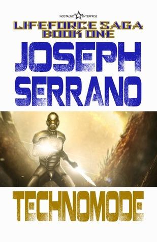 Technomode (Lifeforce Saga, #1)