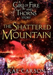 The Shattered Mountain (Fire and Thorns, #0.6) Pdf Book