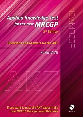 Applied Knowledge Test for the new MRCGP 2e: Questions and Answers for the AKT