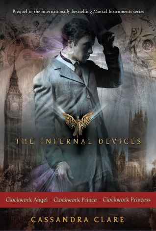 Clockwork Angel; Clockwork Prince; Clockwork Princess (The Infernal Devices, #1-3)