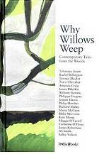 Why Willows Weep: Contemporary Tales from the Woods