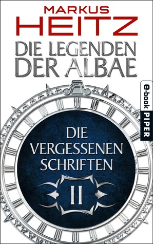 Die Vergessenen Schriften II ( Die Legenden der Albae, #4.2)